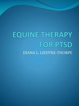 EQUINE THERAPY FOR PTSD