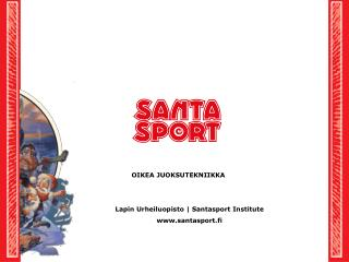 OIKEA JUOKSUTEKNIIKKA Lapin Urheiluopisto | Santasport Institute