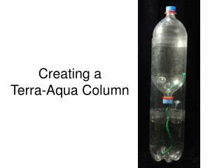 Creating a  Terra-Aqua Column