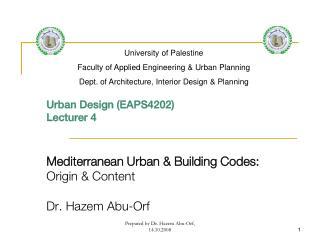 Urban Design (EAPS4202) Lecturer 4 Mediterranean Urban & Building Codes: Origin & Content