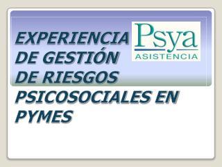 Experiencia  de gestión  de riesgos psicosociales en PYMES
