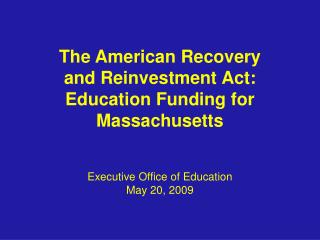 The American Recovery  and Reinvestment Act: Education Funding for Massachusetts