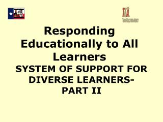System of support for diverse learners- Part II