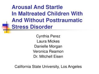 Arousal And Startle In�Maltreated Children With And Without Posttraumatic Stress Disorder
