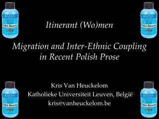 Itinerant (Wo)men Migration and Inter-Ethnic Coupling  in Recent Polish Prose