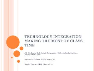 TECHNOLOGY INTEGRATION: MAKING THE MOST OF CLASS TIME