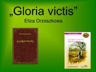 """""""Gloria victis"""" Eliza Orzeszkowa"""