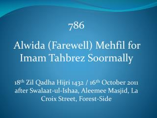 786 Alwida (Farewell) Mehfil for Imam Tahbrez Soormally
