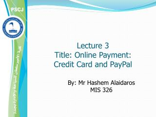 Lecture 3 Title: Online Payment:  Credit Card and PayPal