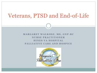 Veterans, PTSD and End-of-Life