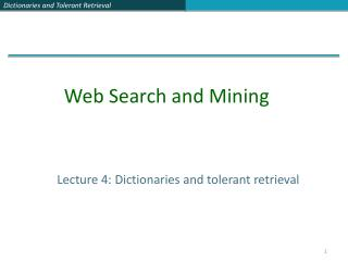 Lecture 4: Dictionaries and tolerant retrieval