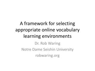A framework for selecting appropriate online vocabulary learning environments