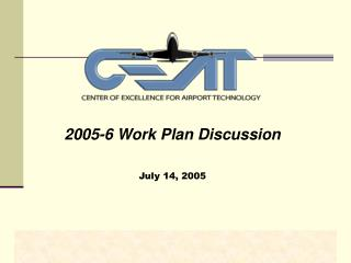 2005-6 Work Plan Discussion July 14, 2005