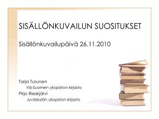 SIS�LL�NKUVAILUN SUOSITUKSET Sis�ll�nkuvailup�iv� 26.11.2010