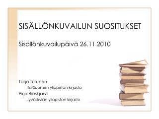 SISÄLLÖNKUVAILUN SUOSITUKSET Sisällönkuvailupäivä 26.11.2010