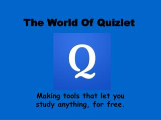 The World Of Quizlet