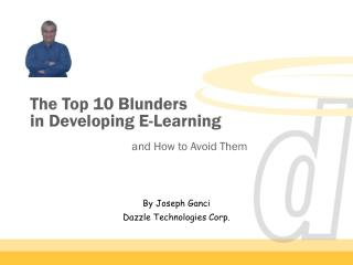 The Top 10 Blunders in Developing E-Learning