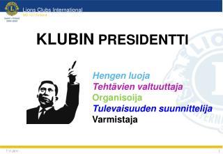 KLUBIN  PRESIDENTTI
