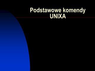 Podstawowe komendy UNIXA
