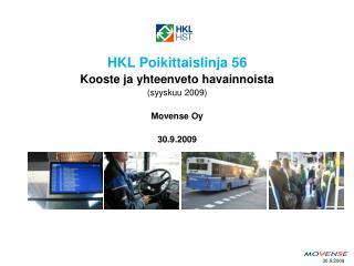 HKL Poikittaislinja 56 Kooste ja yhteenveto havainnoista (syyskuu 2009) Movense Oy 30.9.2009