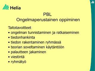 PBL  Ongelmaperustainen oppiminen