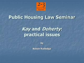 Public Housing Law Seminar Kay  and  Doherty : practical issues