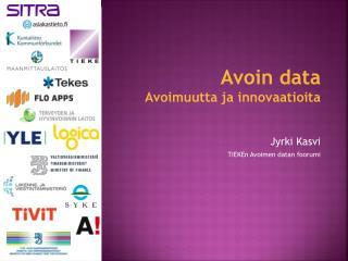 Avoin data Avoimuutta ja innovaatioita