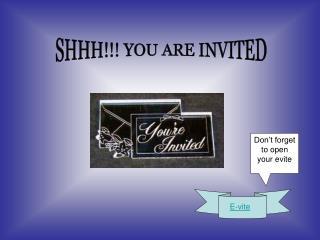 SHHH!!! YOU ARE INVITED