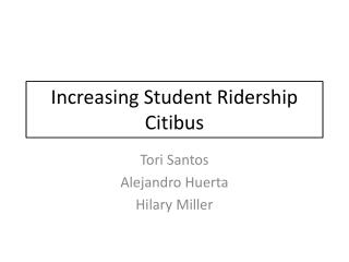 Increasing Student Ridership Citibus