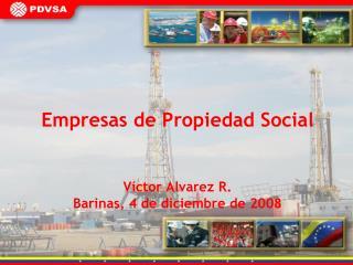 Empresas de Propiedad Social Víctor Alvarez R. Barinas, 4 de diciembre de 2008