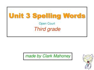 Unit 3 Spelling Words Open Court Third grade