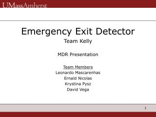 Emergency Exit Detector Team Kelly MDR Presentation Team Members Leonardo Mascarenhas
