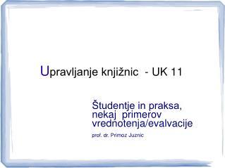 U pravljanje knjižnic  - UK 11