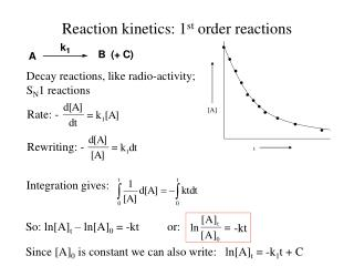 Reaction kinetics: 1 st  order reactions