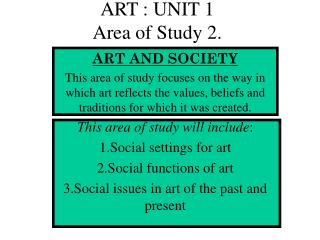 ART : UNIT 1 Area of Study 2.