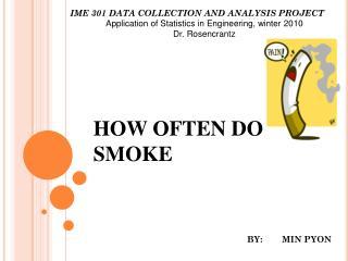 HOW OFTEN DO I SMOKE