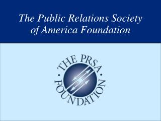 The Public Relations Society  of America Foundation