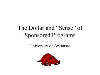 "The Dollar and ""Sense"" of Sponsored Programs"