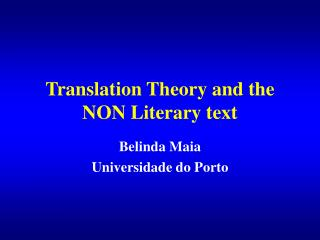 Translation Theory and the  NON L iterary text