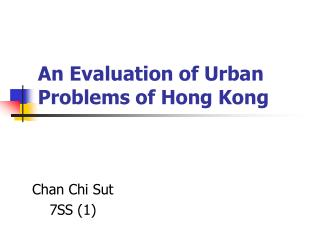 An Evaluation of Urban Problems of Hong Kong