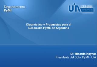 Diagnóstico y Propuestas para el  Desarrollo PyME en Argentina