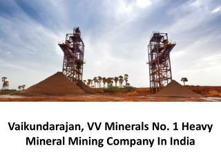Vaikundarajan, VV Minerals No. 1 Heavy Mineral Mining Compan