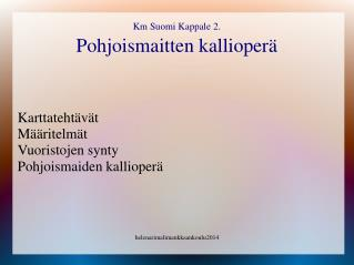 Km Suomi Kappale 2.  Pohjoismaitten kallioperä