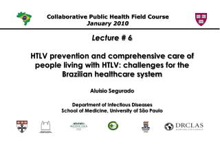 Collaborative Public Health Field Course  January 2010