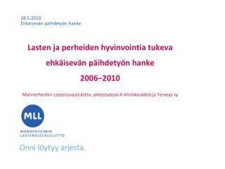 18.5.2010 Ehkäisevän päihdetyön hanke