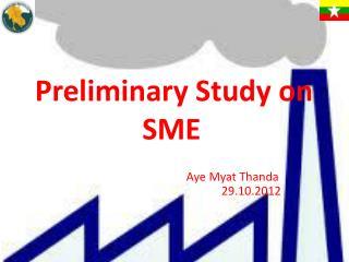 Preliminary Study on SME