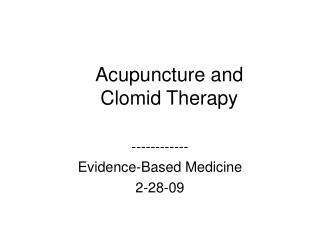 Acupuncture and Clomid Therapy