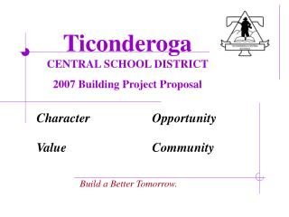 Ticonderoga CENTRAL SCHOOL DISTRICT 2007 Building Project Proposal