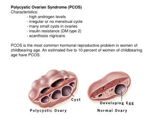 Polycystic Ovarian Syndrome (PCOS) Characteristics: - high androgen levels