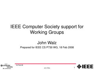 IEEE Computer Society support for Working Groups